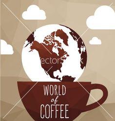 World coffe vector by Serbina on VectorStock®
