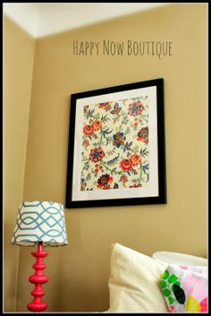 Happy Now: Using Framed Fabric as Wall Art