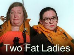 4. Good Quality - Excellent cook  Two Fat Ladies - Episode Guide, TV Times, Watch Online, News - Zap2it