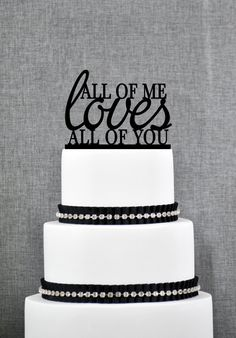 All of Me Loves All of You Wedding Cake Topper, Romantic Wedding Topper in your Choice of Color, Modern Elegant Wedding Cake Topper- (S047)