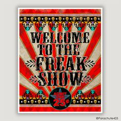 Typographic Freak Show print inspired by vintage circus, carnival and creepy side show posters. Great goth art would make the perfect framed Welcome