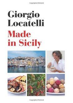Made in Sicily by Giorgio Locatelli. $29.70. Author: Giorgio Locatelli. Publisher: Ecco (February 7, 2012). 432 pages