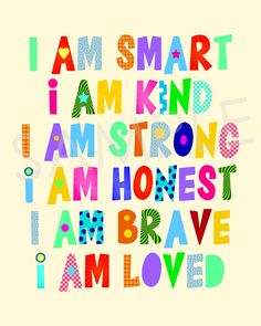 I Am Smart Kind Strong Honest Brave Loved Kids Room Wall Art Printable Classroom Quotes, Classroom Decor, Preschool Room Decor, Kids Room Wall Art, Freundlich, Future Classroom, Quotes For Kids, Teen Girl Quotes, Classroom Organization