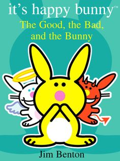 Its Happy Bunny The Good, the Bad, and the Bunny Book#4 ...
