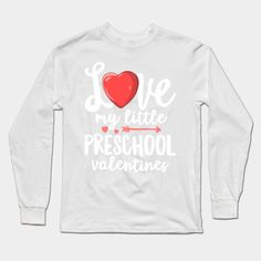 Love My Little Kindergarten Valentines T Shirt Teacher Gift Long Sleeve T Shirt Men All Valentine Day, Valentine T Shirts, Valentines, Teacher Gifts, Kindergarten, Long Sleeve Shirts, Preschool, Graphic Sweatshirt, Shirt Men