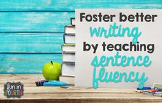 A helpful blog post you can use to foster better writing in your classroom using sentence fluency. Be sure to check it out! #Writing #Sentences