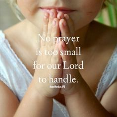 No prayer it too small for our Lord to handle. https://www.facebook.com/Homeword
