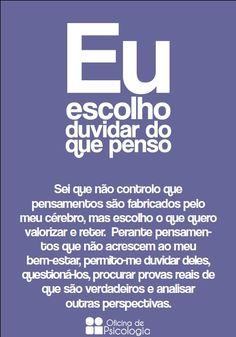 Escolho pensar e duvidar Oficina de Psicologia Motivational Phrases, Inspirational Quotes, Emotional Disorders, Breathing Meditation, Peace Love And Understanding, Lie To Me, Self Healing, Way Of Life, Good Advice