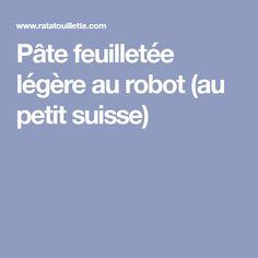 Pâte feuilletée légère au robot (au petit suisse)