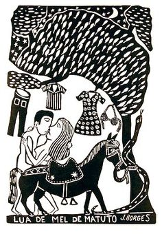 """Borges captures the most simple of rural daily life in """"Matuto's Honeymoon. Arte Popular, Textile Pattern Design, Tampons, Outsider Art, Linocut Prints, Tribal Art, Woodblock Print, White Art, Line Drawing"""