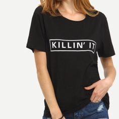 Black Killin' It T-Shirt Black Killin' It Tee. Excellent Condition. Wore once. Tops Tees - Short Sleeve