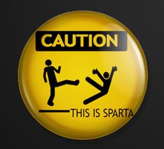 THIS IS SPARTA Button Pin Badge or Magnet CAUTION SIGN MEME 300 ALAN MOORE $2.50