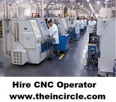 Hire Machine Operator Cnc Operator Or Any Unskilled Worker