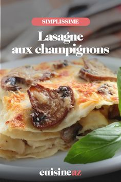 Les lasagnes aux champignons sont parfaites pour changer des traditionnelle lasagnes bolognaises. #recette #cuisine #lasagne #champignon #pates