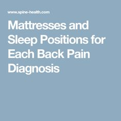 Mattresses and sleep positions for each osteoarthritis, degenerative disc disease, stenosis, bursitis, and many others. Sleep Positions, Middle Back Pain, Degenerative Disc Disease, Spinal Stenosis, Spine Health, Relieve Back Pain, Improve Blood Circulation, Back Pain Relief, Neck Pain