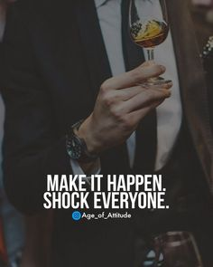 All Quotes, Make It Happen, Attitude, Shit Happens, Fictional Characters, Fantasy Characters