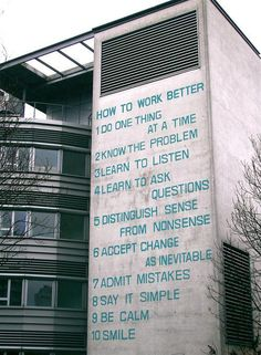 simple words of wisdom, courtesy of swiss artists fischli & weiss on an office building in zurich-oerlikon. Great Quotes, Quotes To Live By, Love Quotes, Inspirational Quotes, Daily Quotes, Motivational Memes, Fabulous Quotes, Wise Sayings, Awesome Quotes
