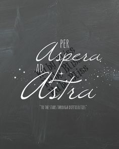Per Aspera ad Astra Latin sayings to the stars by RubyBlissBlog