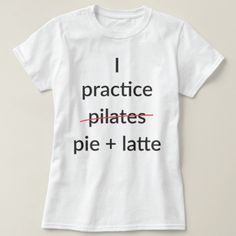 I practice pilates, nope, is pie and latte (gifts for her)