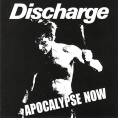Discharge - Apocalypse Now (Hardcore punk, D-beat /UK)