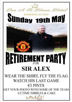 Retirement party at McMahon's cafe Bar, Kingscourt co . Cavan for Sir Alex Fergusons final match. Sir Alex Ferguson, Last Game, Retirement Parties, Cafe Bar, The Unit, Party, Coffee Cozy, Parties, Receptions