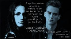 Coballoway comes back when Long Way Down releases Friday next week!!! More flirty banter and nerdstars combusting!! Hell yeah!  Oliver Altman and Marinet Matthee are KB's dream cast for Connor and Rose. Follow them on IG: @oliveraltman & @marinetmatthee