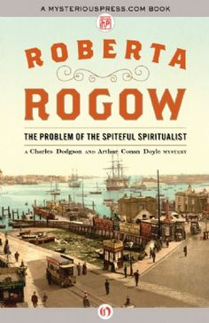 The Problem of the Spiteful Spiritualist by Roberta Rogow
