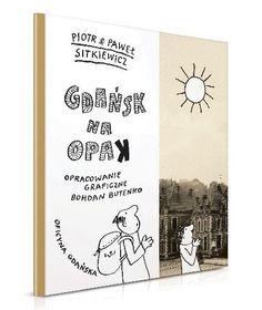 Przewodników po Gdańsku powstało dziesiątki, są wśród nich wydania mniej lub bardziej kolorowe, kompendia wiedzy lub publikacje dedykowane cudzoziemcom.