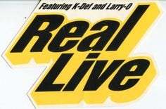 Real live – Real live featuring K-Def and larry-O logo – Sticker