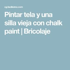 Pintar tela y una silla vieja con chalk paint | Bricolaje Chalk Paint Fabric, Fabric Painting, Fabrics, Picture On Wood, Painting Furniture, Paintings, Furniture Makeover, Easy Crafts, Diy