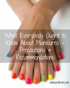 What Everybody Ought to Know About Manicures – Precautions and Recommendations: I love the look of my nails when they are freshly polished.  I wish I was able to create the nail art that I see all over the magazines and Pinterest, but that isn't my strong suit.  I go to salons instead, but did some research on precautions and products.  Check them out!