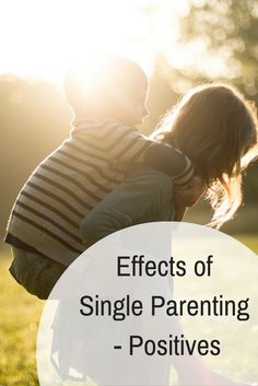 Effects of Single Parenting – Positives