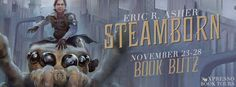 CBY Book Club: Book Blitz & Giveaway - Steamborn by Eric R. Asher...