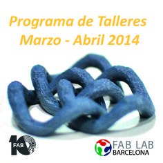 workshops at the fab lab march - april 2014