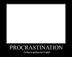 procrastination essay How I Learned to Overcome Procrastination (Mostly) — College Essay . Productive Things To Do, College Essay, College Life, How To Stop Procrastinating, Describe Yourself, I Love To Laugh, I Can Relate, Laughing So Hard, Story Of My Life