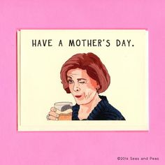Funny Mother's Day cards: Lucille Bluth Card from Seas and Peas