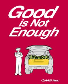 Good is Not Enough _QM5 Neo