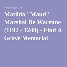 "Matilda ""Maud"" Marshal De Warenne (1192 - 1248) - Find A Grave Memorial"