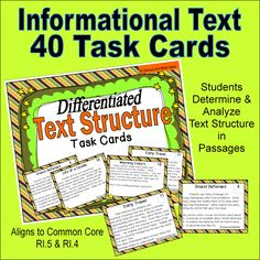 These task cards are differentiated to help students that read at different levels.  Short informational text passages are included that build content area knowledge and vocabulary.  Students identify and analyze how authors use text structure.  This is perfect for Common Core Standards RI.5 Text Structure and RI.4 Vocabulary.