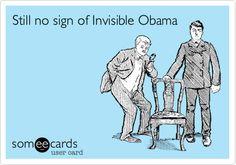 Still no sign of Invisible Obama.