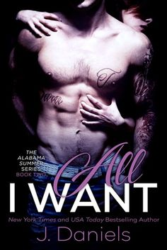 All I Want (Alabama Summer #2) by J. Daniels