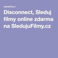 Disconnect, Sleduj filmy online zdarma na SledujuFilmy.cz