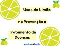 Veja os 6 principais usos do limão para prevenção e tratamento de doenças  #limao #remedionatural #tratamentonatural #mito #ingerindosaude