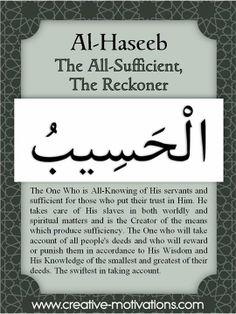 Names of Allah Al-Haseeb 100 Names Of Allah, Names Of God, Allah Islam, Islam Quran, Islam Hadith, Islam Muslim, Quran Verses, Quran Quotes, Allah Quotes