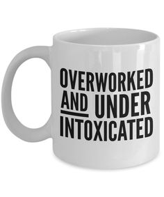 Funny Office Mug for Work Overworked and Under Intoxicated Work Coffee Cup - funny gifts - Mini Coffee Cups, Funny Coffee Cups, Ceramic Coffee Cups, Funny Mugs, Ceramic Mugs, Tea Cups, Funny Gifts, Coffee Is Life, Coffee Love