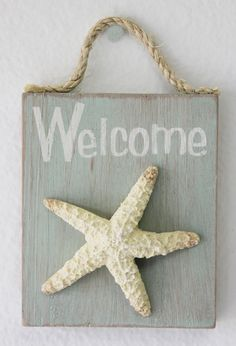 California Seashell Company Retail - Starfish Welcome Sign, $5.99 (http://www.caseashells.com/starfish-welcome-sign/)