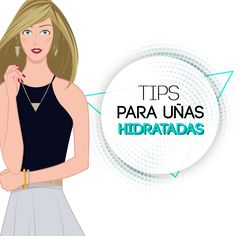 Nuestra blogger Valeria Valmy trae para ti unas increíbles recomendaciones para que mantengas tus uñas hidratadas e impecables.