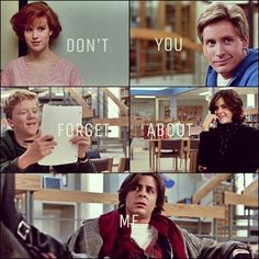 "Don't you forget about me. ""Sincerely yours, The Breakfast Club"" ♥ 80's. Eighties. Flashback. Movies"