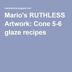 Mario's RUTHLESS Artwork: Cone 5-6 glaze recipes Interesting sounding luster glazes about half way down the page.