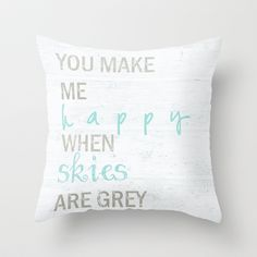 Perfect with the Sunshine pillow!!! YOU MAKE ME HAPPY Throw Pillow by Monika Strigel - $20.00